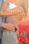 Cherish -  by Tracey Garvis-Graves