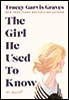 The Girl He Used To Know - by Tracey Garvis-Graves